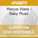 Baby music cd musicale di Marcus Viana