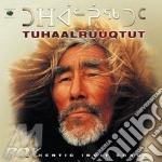 Tuhaalruuqtut cd musicale di Inuit