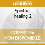 Spiritual healing 2 cd musicale