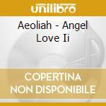 ANGEL LOVE II cd musicale di AEOLIAH