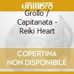 Reiki heart cd musicale di Capitanata Grollo