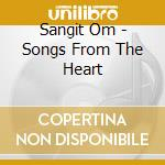 Songs from the heart cd musicale di Om Sangit