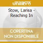 Reaching in cd musicale di Stow larisa & shakti