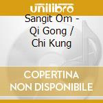 Qi gong / chi kung cd musicale di Om Sangit