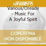 Music for a joyful spirit a.v. 08 cd musicale di ARTISTI VARI