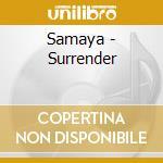 Samaya - Surrender cd musicale di Samaya