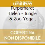 JUNGLE & ZOO YOGA ADVENTURES              cd musicale di Helen Purperhart