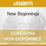 NEW BEGINNINGS                            cd musicale di Artisti Vari