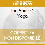 THE SPIRIT OF YOGA                        cd musicale di Om Sangit
