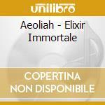 Elixir immortale cd musicale di AEOLIAH