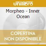 Morpheo - Inner Ocean cd musicale di Morpheo