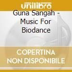 Music for biodance cd musicale di GUNA SANGAH