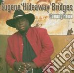 Coming home cd musicale di Eugene hideaway brid