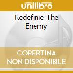 REDEFINIE THE ENEMY                       cd musicale di ATARI TEENAGE RIOT