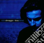 Robin Dimaggio - Blue Planet cd musicale