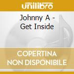 GET INSIDE                                cd musicale di A. Johnny
