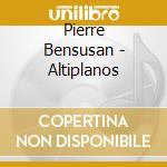 ALTIPLANOS                                cd musicale di Pierre Bensusan