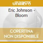 BLOOM cd musicale di Eric Johnson