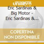 ERIC SARDINAS & BIG MOTOR cd musicale di Eric Sardinas