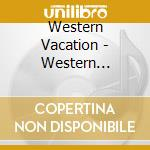 Western vacation cd musicale di Wocation Western