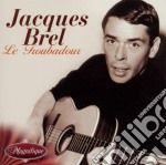 Jacques Brel - Le Troubador cd musicale di Jacques Brel