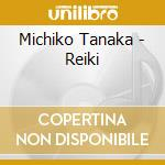 Michiko Tanaka - Reiki cd musicale