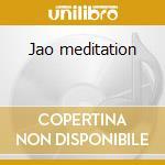Jao meditation cd musicale