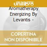 Aromatherapy energizing cd musicale