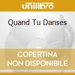 QUAND TU DANSES cd musicale di BECAUD GILBERT