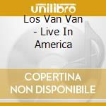Live in america cd musicale di Los van van