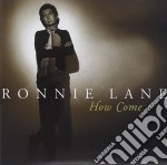 How come cd musicale di Ronnie Lane