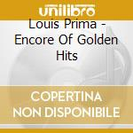 Encore of golden hits cd musicale di Louis Prima