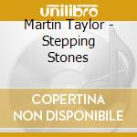 Stepping stones cd musicale di Martin Taylor