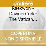 CD - RAEKWON - Davinci Code: The Vatican Mixtape Vol.2 cd musicale di RAEKWON