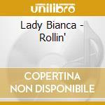 Lady Bianca - Rollin' cd musicale di Bianca Lady