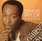 In the mood cd musicale di Dennis Taylor
