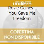 Rosie Gaines - You Gave Me Freedom cd musicale di Rosie Gaines