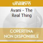 Avani - The Real Thing cd musicale di Avani