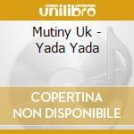 Yada yada cd musicale di Mutiny