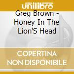 HONEY IN THE LIONS HEAD cd musicale di BROWN GARY