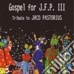 Tribute to jaco pastorius cd musicale di Gospel for j.f.p. ii