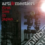 FIRST LIVE IN JAPAN cd musicale di ARTI & MESTIERI