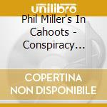 IN CAHOOTS cd musicale di Phil in caho Miller