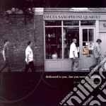 Dedicated to you but you... cd musicale di Delta saxophone quartet