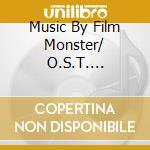 Music by film monster cd musicale di Artisti Vari