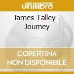 JOURNEY cd musicale di TALLEY JAMES