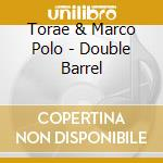 Marco polo & torae