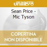 Sean price-mic tyson cd cd musicale di Sean Price