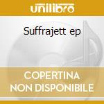 Suffrajett ep cd musicale