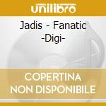 FANATIC                                   cd musicale di JADIS